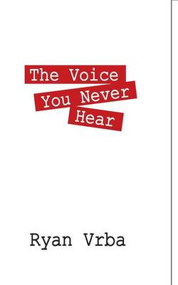 The Voice You Never Hear (Paperback)