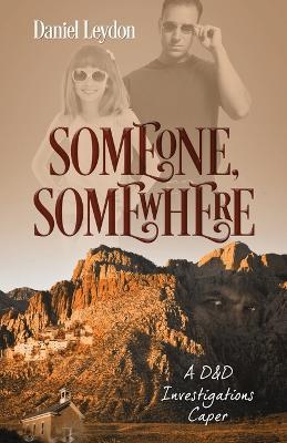 Someone, Somewhere: A D&D Investigations Caper (Paperback)