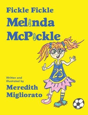 Fickle Fickle Melinda McPickle (Hardback)