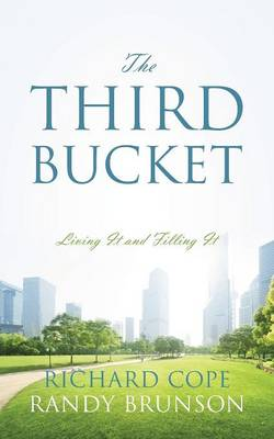 The Third Bucket: Living It and Filling It (Paperback)