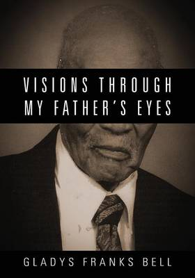 Visions Through My Father's Eyes (Paperback)