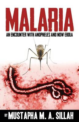 Malaria: An Encounter with Anopheles and Now Ebola (Paperback)
