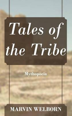Tales of the Tribe: Mythopoeia (Paperback)
