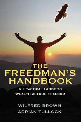 The Freedman's Handbook: A Practical Guide to Wealth (Paperback)