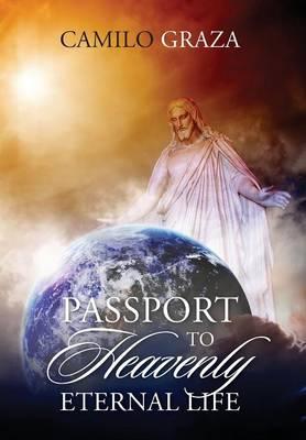 Passport to Heavenly Eternal Life (Hardback)