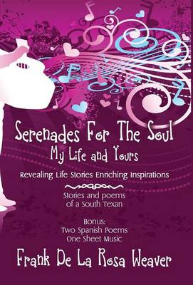 Serenades for the Soul: My Life and Yours (Hardback)