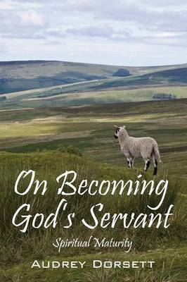 On Becoming God's Servant: Spiritual Maturity (Paperback)