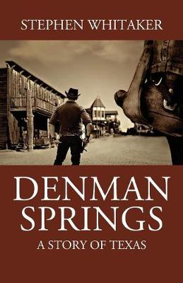 Denman Springs: A Story of Texas (Paperback)