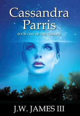 Cassandra Parris: Book One of the Trilogy (Hardback)