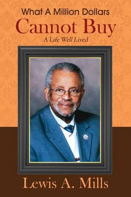 What a Million Dollars Cannot Buy: A Life Well Lived (Paperback)