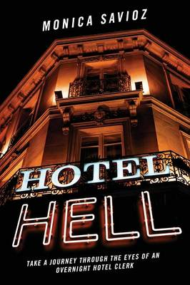 Hotel Hell: Take a Journey Through the Eyes of an Overnight Hotel Clerk (Paperback)