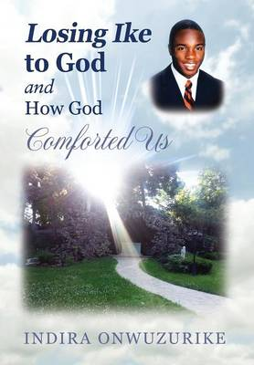 Losing Ike to God and How God Comforted Us (Hardback)