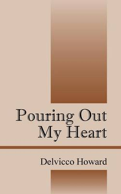 Pouring Out My Heart (Paperback)