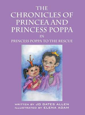 The Chronicles of Princea and Princess Poppa: Princess Poppa to the Rescue (Hardback)