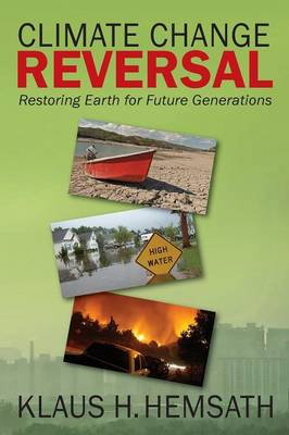 Climate Change Reversal: Restoring Earth for Future Generation (Paperback)