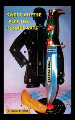 Sweet Cheese for the Tunnel Rats (Paperback)