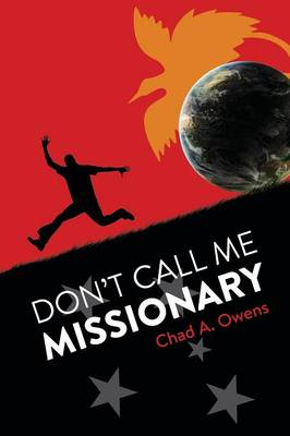 Don't Call Me Missionary (Paperback)