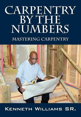 Carpentry by the Numbers: Mastering Carpentry (Paperback)