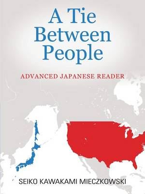 A Tie Between People: Advanced Japanese Reader (Paperback)