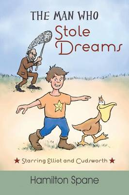 The Man Who Stole Dreams: Starring Elliot and Cudsworth (Paperback)