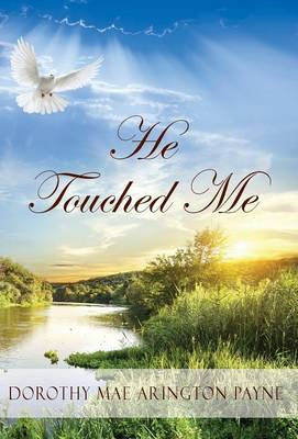 He Touched Me (Hardback)