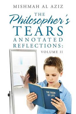The Philosopher's Tears Annotated Reflections: Volume II (Paperback)