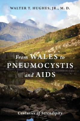 From Wales to Pneumocystis and AIDS: Centuries of Serendipity (Paperback)
