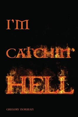 I'm Catchin' Hell (Paperback)
