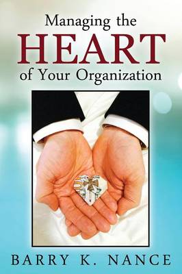 Managing the Heart of Your Organization (Paperback)