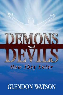 Demons and Devils: How They Enter (Paperback)