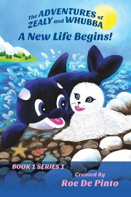 The Adventures of Zealy and Whubba: A New Life Begins! Book 1 Series 1 (Paperback)