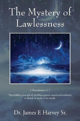 The Mystery of Lawlessness (Paperback)