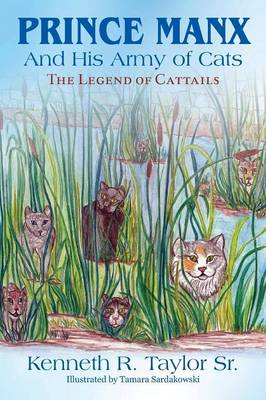 Prince Manx And His Army Of Cats: The Legend Of Cattails (Paperback)