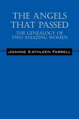 The Angels That Passed: The Genealogy of Two Amazing Women (Paperback)