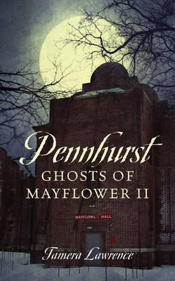 Pennhurst Ghosts of Mayflower II (Paperback)