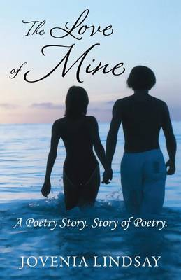 The Love of Mine: A Poetry Story. Story of Poetry. (Paperback)