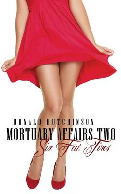 Mortuary Affairs Two: Six Fat Tires (Paperback)