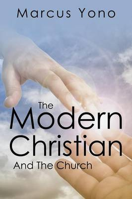 The Modern Christian: And the Church (Paperback)