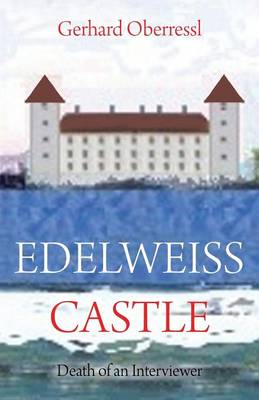 Edelweiss Castle: Death of an Interviewer (Paperback)