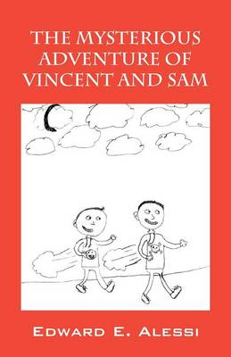 The Mysterious Adventure of Vincent and Sam (Paperback)