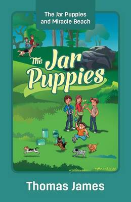 The Jar Puppies: The Jar Puppies and Miracle Beach (Paperback)