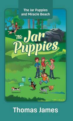 The Jar Puppies: The Jar Puppies and Miracle Beach (Hardback)