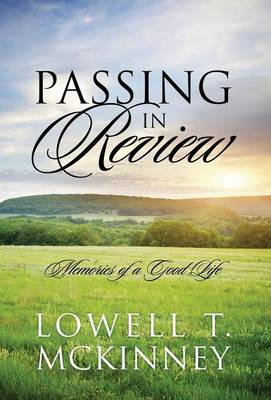 Passing in Review: Memories of a Good Life (Hardback)