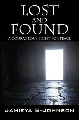 Lost and Found: A Courageous Fight for Peace (Paperback)