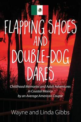 Flapping Shoes and Double-Dog Dares (Paperback)