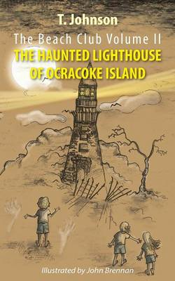 The Beach Club Volume Two: The Haunted Lighthouse of Ocracoke Island (Paperback)