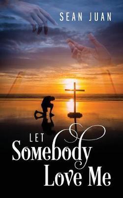 Let Somebody Love Me (Paperback)