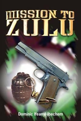 Mission to Zulu (Paperback)