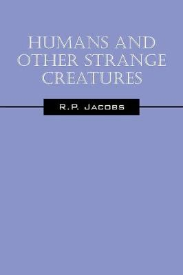 Humans and Other Strange Creatures (Paperback)