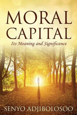 Moral Capital: Its Meaning and Significance (Paperback)